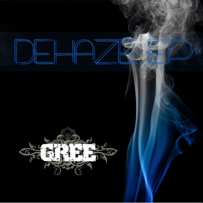 Gree - Dehaze EP | Credit: Producer, Engineer, Mix, Master