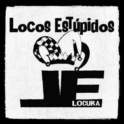 Locos Estupidos - Locura | Credit: Assistant Engineer, Pro Tools Operator