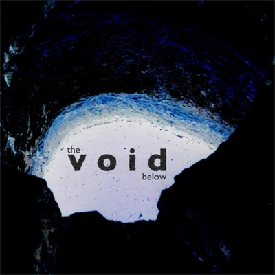 The Void Below - The Void Below | Credit: Producer, Engineer, Mix, Master